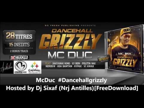 Mc Duc #dancehallgrizzly - hosted by Dj Sixaf ( Nrj Antilles ) -  [ @sofreshevents ]