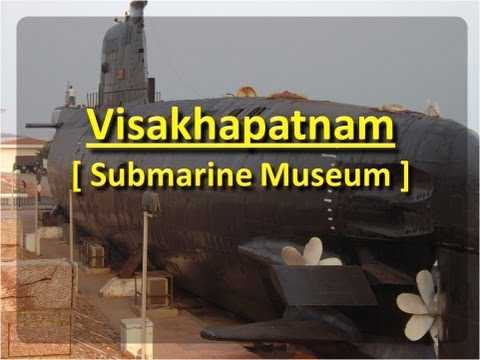 Visakhapatnam Submarine Museum