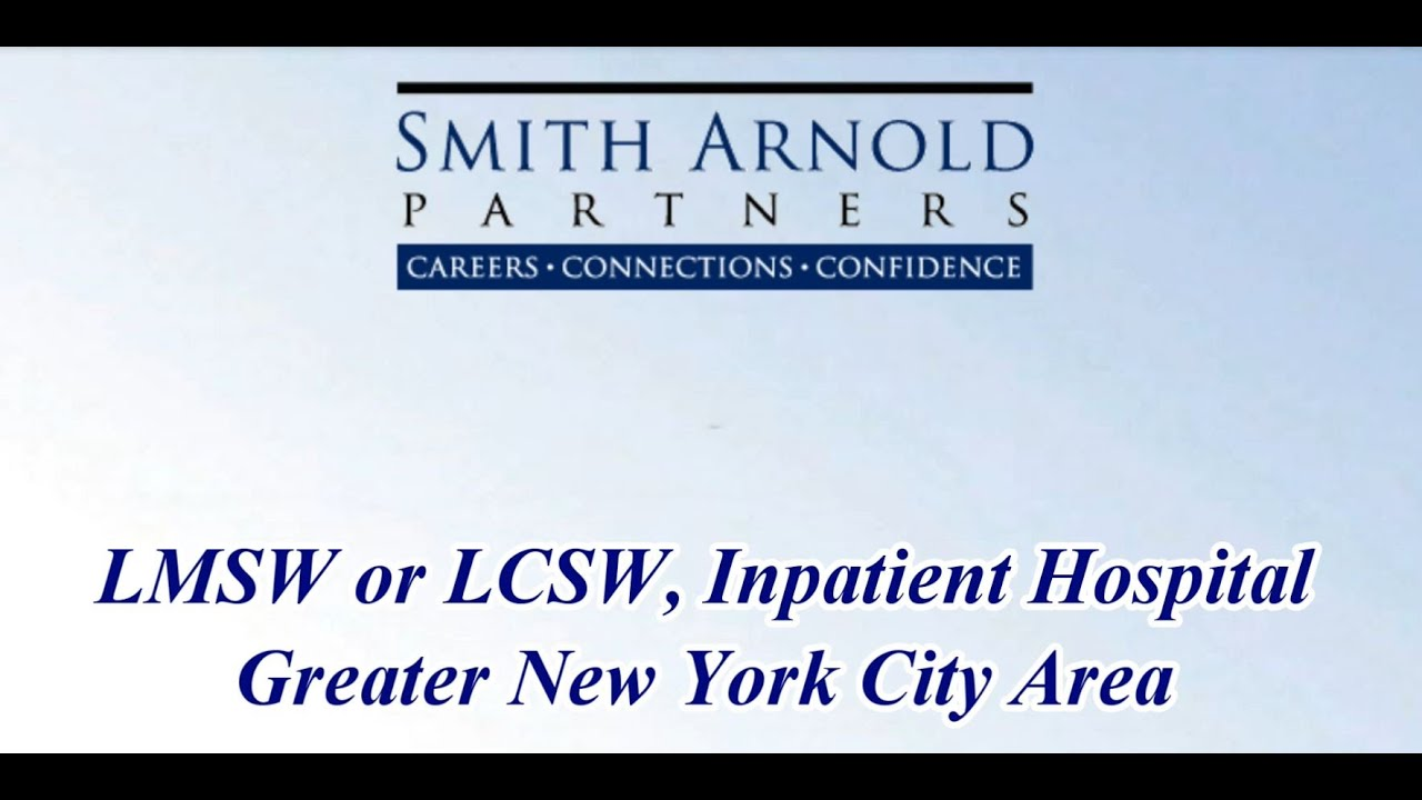 lmsw or lcsw inpatient hospital new job opportunity smith lmsw or lcsw inpatient hospital new job opportunity smith arnold partners