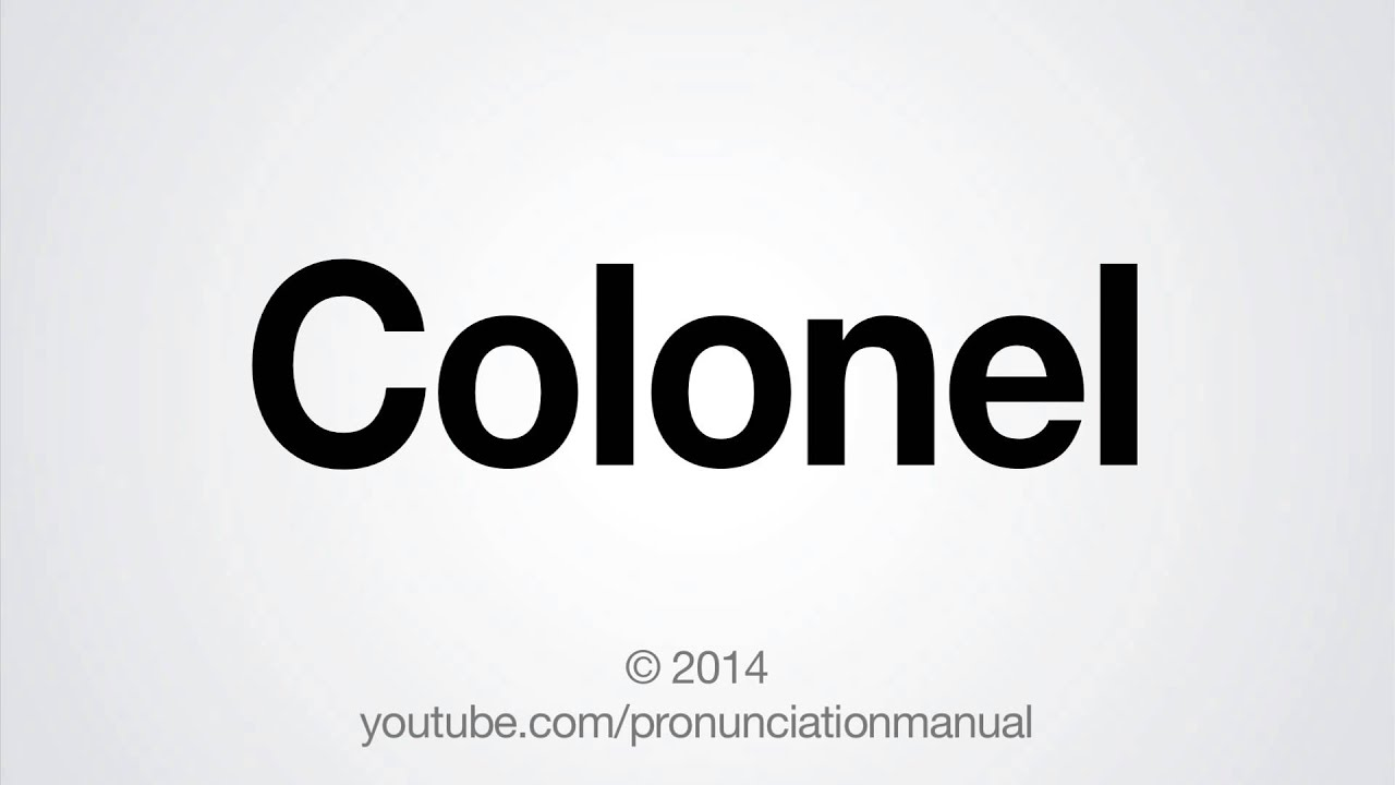 How to Pronounce Colonel