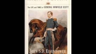 History Book Review: Agent Of Destiny: The Life And Times Of General Winfield Scott by John Eisen...