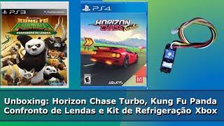 Unboxing de Novo (Horizon Chase Turbo/Kung Fu Panda/Kit de Refrigeração Xbox) - Parte 3