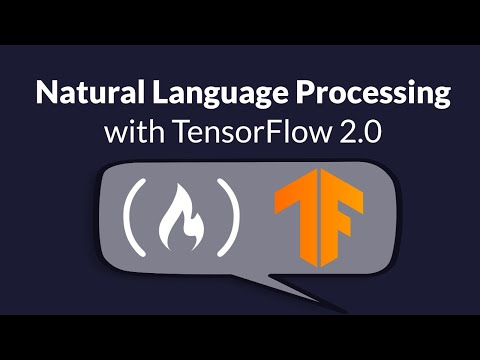 Natural Language Processing with TensorFlow 2 – Beginner's Course