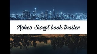 Ashes Swept Book Trailer