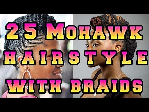Mohawk Hairstyle For Black Women With Braids Youtube