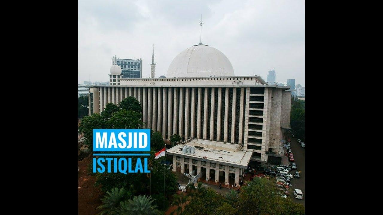 Masjid Terbesar Se Asia Tenggara Masjid Istiqlal Simbol Pemersatu Bangsa Indonesia Di Renovasi 2019 Youtube