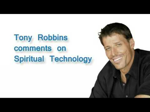 Tony Robbins comments on Spiritual Technology