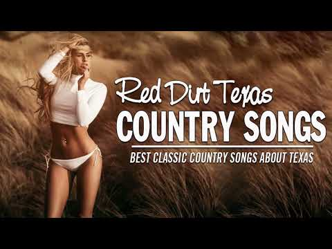 Red Dirt Texas Country Songs -  Best Classic Country Songs About Texas -  Greatest Country Music
