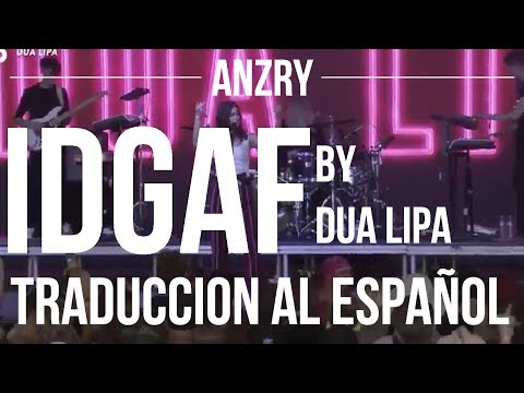 Download Youtube: IDGAF by Dua Lipa | Traduccion al español | Anzry