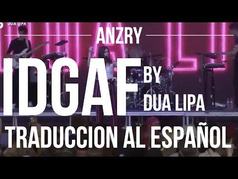 IDGAF by Dua Lipa | Spanish Translation | Anzry
