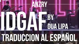 IDGAF by Dua Lipa | Spanish Translation | Anzry