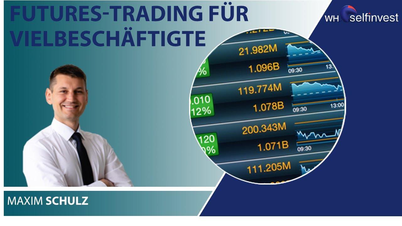 Futures Trading für Vielbeschäftigte mit Maxim Schulz