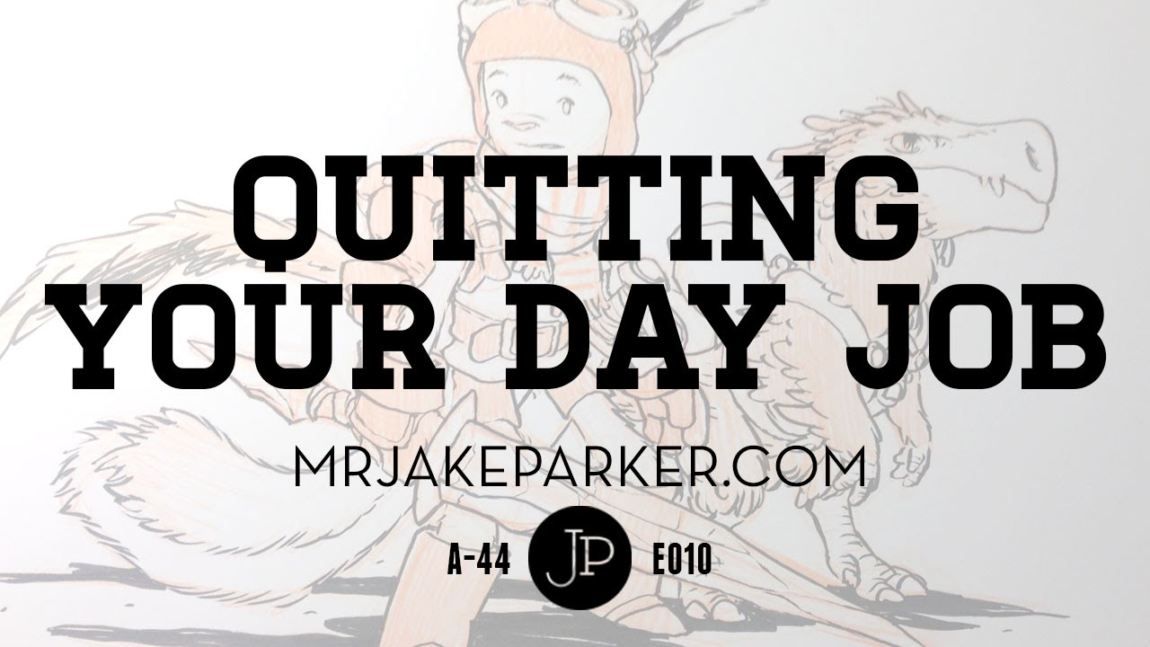 Quitting Your Day Job E010   YouTube  Day Job