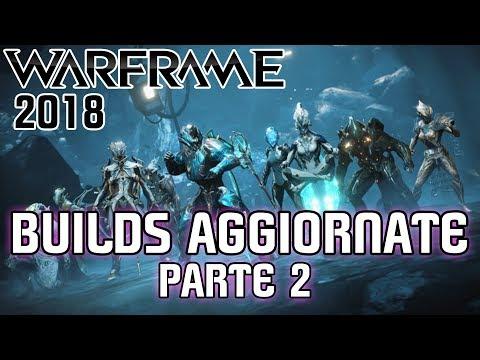 WARFRAME - Builds Aggiornate 2018 - Pt.2 thumbnail
