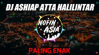 Download lagu DJ Ashiaaappp - Atta Halilintar Remix Full Bass Terbaru 2019 MP3