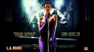 L.A. Noire: K.T.I. Radio - Eager Beaver - Stan Kenton