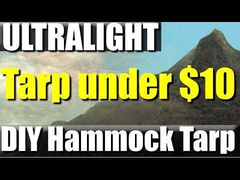 DIY Ultralight Hammock Tarp for under 10 bucks!