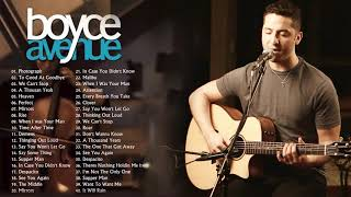 The Song Boyce Avenue Greatest Hits   Boyce Avenue Acoustic playlist 2018   YouTube