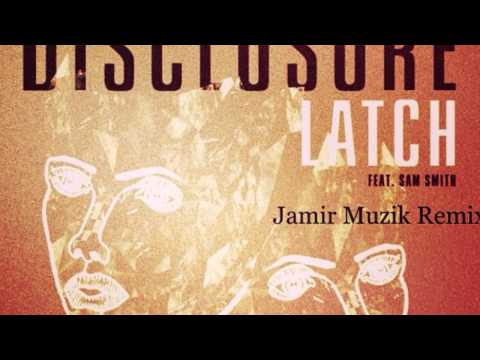 Latch Disclosure Jamir Muzik Remix