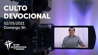 IPTambaú | Culto Devocional (Transmissão Completa) | 02/05/2021