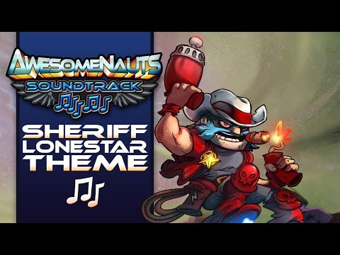 Awesomenauts Soundtrack - Sheriff Lonestar Theme Music (Overdrive Version)