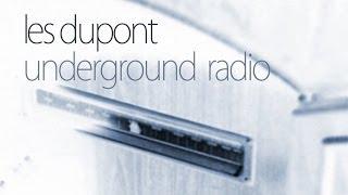Les Dupont - Underground Radio