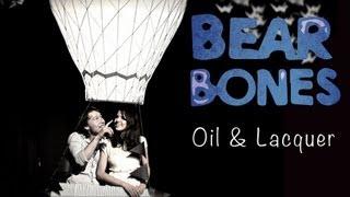 Bear Bones | Oil & Lacquer (Directors Cut) [Official Music Video]