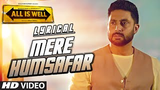 mere humsafar full song with lyrics mithoon tulsi kumar all is well t series