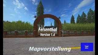 "[""Felsenthal V1.6"", ""Map-Vorstellung"", ""Landwirtschafts Simulator 2017"", ""LS19"", ""LS17"", ""Gold Crest Valley""]"