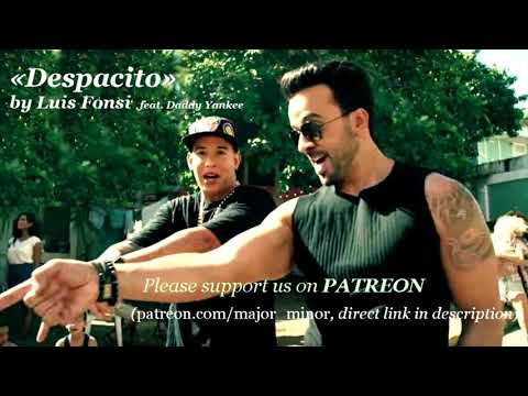Despacito by Luis Fonsi ft. Daddy Yankee in major key