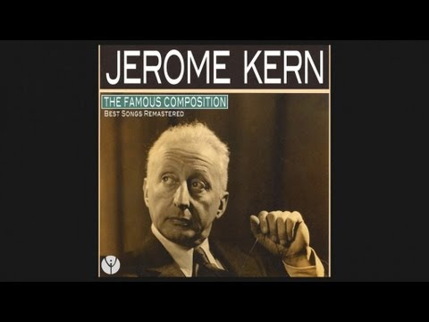 Jerome Kern - All The Things You Are [Song by Jerome Kern] 1939