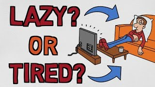 Are You Lazy? Or Are You Just Tired?  Know The Difference