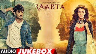Raabta Full Album (Audio Jukebox) | Sushant Singh Rajput & Kriti Sanon | T-Series
