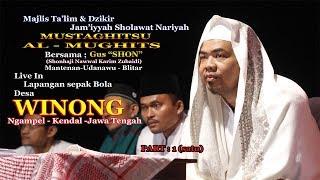 Pengajian Akbar dan Sholawat Nariyah Al Mughits Gus Shon Live In Winong Ngampel Kendal Part 1