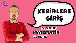 Kesirlere Giriş | Kesirler | 5. Sınıf Matematik Konu Anlatımları