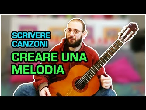 CREARE UNA MELODIA - Scrivere canzoni - Lezioni di chitarra