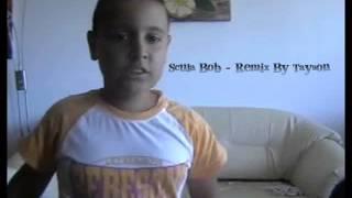 Repeat youtube video Scula Bob   Remix By Tayson