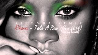 "Rihanna - Take A Bow "" Kizomba/Zouk Remix 2015 "" Beatz by Sowdef"