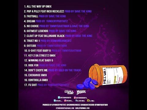 I.L Will - Pill will [ Full mixtape ] (Feat. Rico Recklezz,Billionaire black, Baby G )