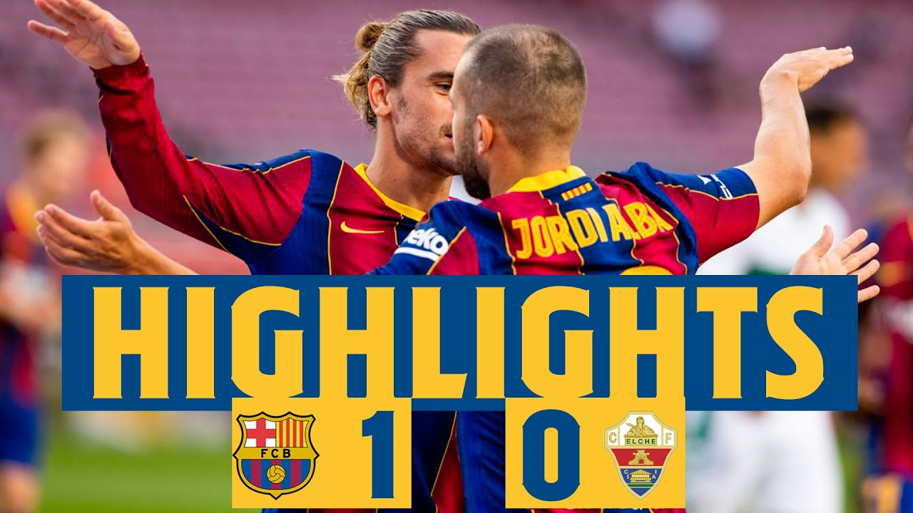 HIGHLIGHTS & REACTION | Barça 1-0 Elche