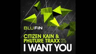 Citizen Kain & Phuture Traxx - I Want You (Dustin Zahn Monolith Remix) [BluFin]