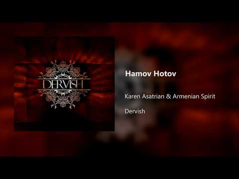 Karen Asatrian \u0026 Armenian Spirit - Hamov Hotov