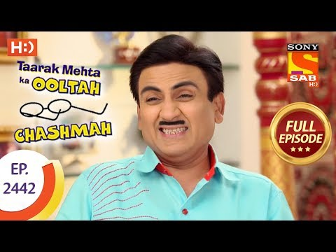 Taarak Mehta Ka Ooltah Chashmah – Ep 2442 – Full Episode – 10th April, 2018