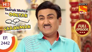 Taarak Mehta Ka Ooltah Chashmah - Ep 2442 - Full Episode - 10th April, 2018