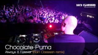 Chocolate Puma - Always And Forever (Bart Claessen remix)