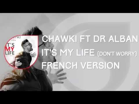 Chawki Ft  Dr  Alban   It's My Life C'est...