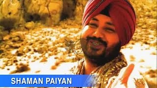 Shaman Paiyan - Full Song | Mojaan Laen Do | Daler Mehndi | DRecords(Watch the full music video of the rustic and unique love song 'Shaman Paiyan' from the album 'Mojaan Laen Do' based on a lost love story by the Punjabi pop ..., 2011-09-19T10:59:03.000Z)