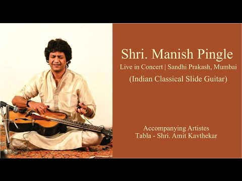 Shri. Manish Pingle Playing Indian Slide Guitar - Live in Concert - Sandhi Prakash