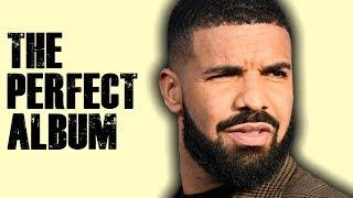 The PERFECT Drake Album