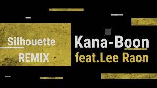 Kana Boon Feat. Lee Roan- Silhouette (REMIX)